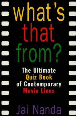 ... That From? The Ultimate Quiz Book Of Memorable Movie Lines Since 1969