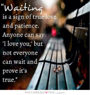 True Love Quotes Patience Quotes Waiting Quotes