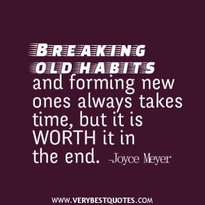 Breaking habits quotes, Joyce Meyer Quotes