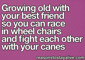 Growing old with your best friend