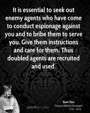 agents who have come to conduct espionage against you and to bribe ...