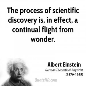 The process of scientific discovery is, in effect, a continual flight ...