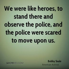 More Bobby Seale Quotes
