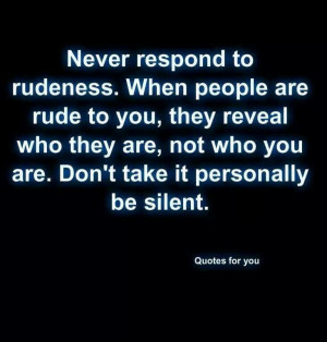Don't be rude.