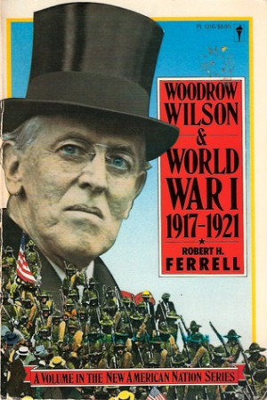 "Start by marking ""Woodrow Wilson and World War I, 1917-21"" as Want ..."