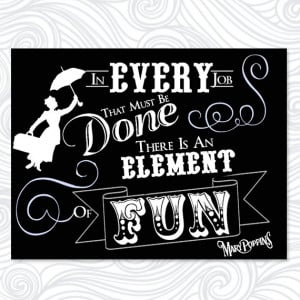 Black and White Mary Poppins Movie Quote Print (Retro Fonts and ...