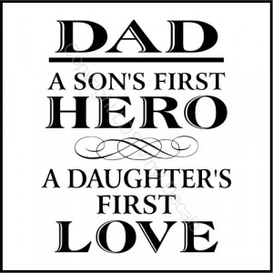 ... Pictures dad a sons first heroa daughters first love father quote