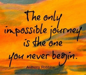 ... journey is the one you never begin. Anthony Robbins #quote #taolife