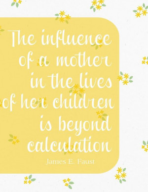 ... the lives of her children is beyond calculation # quotes # quote # lds