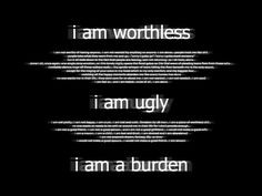 ... feel more depression quotes feelings uglies i am worthless worthless