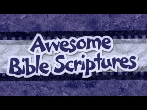 AWESOME BIBLE SCRIPTURES
