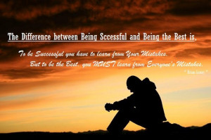 The Difference between Being Successful and Being the Best is, To be ...