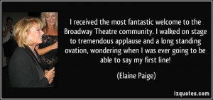 received the most fantastic welcome to the Broadway Theatre community ...
