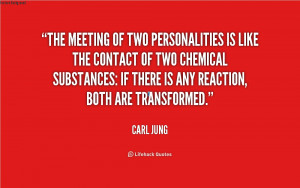 Carl Jung Quotes The Meeting Of Two Personalities Preview quote. copy ...