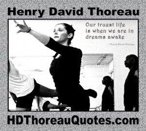 ... truest life is when we are in dreams awake. Henry David Thoreau #quote