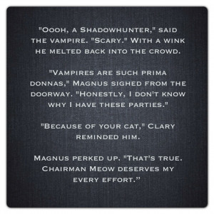 Magnus Bane and Clary Fray (City of Bones ~ Mortal Instruments) Quote