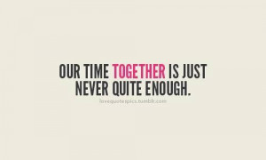 Love+quotes+time+together