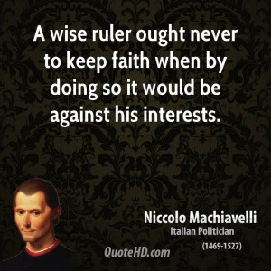 wise ruler ought never to keep faith when by doing so it would be ...