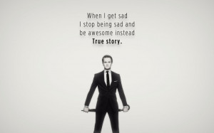 "... instead. True story"" – Barney Stinson, How I Met Your Mother"