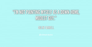quote-Colin-Farrell-im-not-painting-myself-as-a-down-home-13997.png