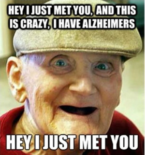 LOL funny meme toppost call me maybe alzheimers alan