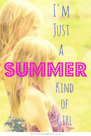 just a summer kind of girl. Picture Quote #1