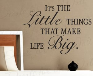 Little Things Make Life Big Wall Decal Quote