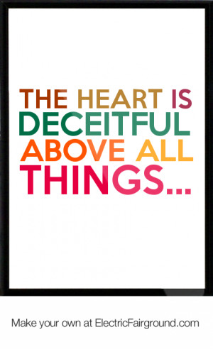 The-heart-is-deceitful-above-all-things-760.png