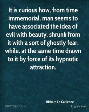 It is curious how, from time immemorial, man seems to have associated ...