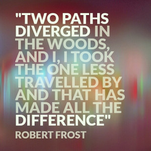 paths by Robert Frost. Best quote ever!!! #robertfrost #poem #quote ...