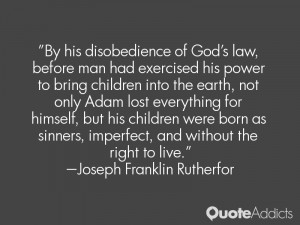 By his disobedience of God's law, before man had exercised his power ...