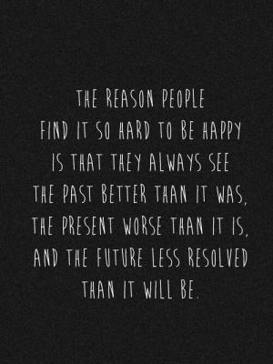 Hard to be happy...