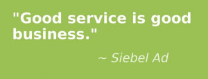 Good service is good business. Siebel Ad