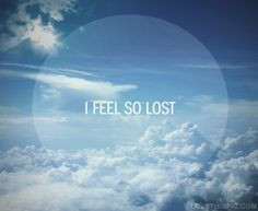 feel so lost quotes quote blue sky girl clouds girly quotes girl ...