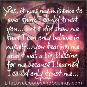 yes it was my mistake to ever think i could trust you but it did show ...