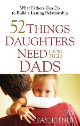 ... from Their Dads: What Fathers Can Do to Build a Lasting Relationship