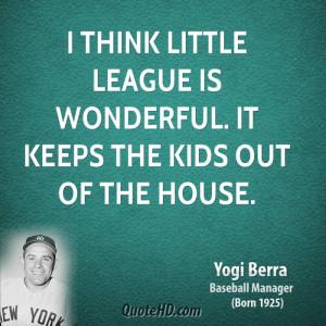 Yogi Berra Little League Quotes Yogi Berra Quotes