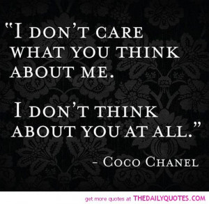 dont-care-what-you-think-about-me-coco-chanel-quotes-sayings ...