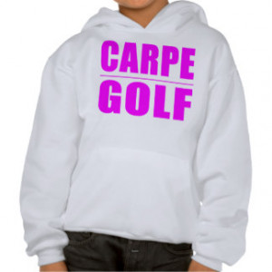 Funny Girl Golfers Quotes : Carpe Golf Hoodie