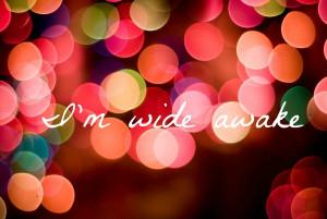 quote, wide awake