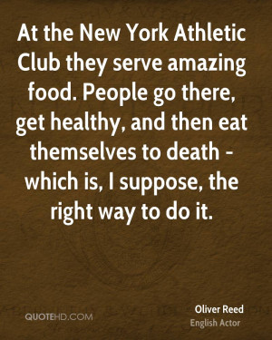 At the New York Athletic Club they serve amazing food. People go there ...