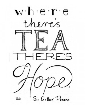 many tea quotes and tea puns, here are a few tea quotes through time ...