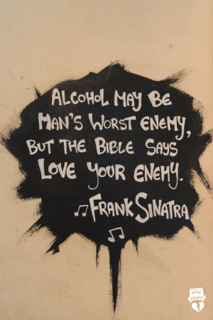 Tumblr Quotes About Alcohol Alcohol quote by frank sinatra