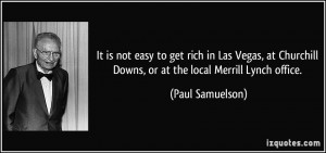 It is not easy to get rich in Las Vegas, at Churchill Downs, or at the ...