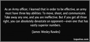 As an Army officer, I learned that in order to be effective, an army ...