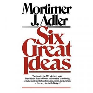 Download Six Great Ideas - Mortimer J. Adler pdf