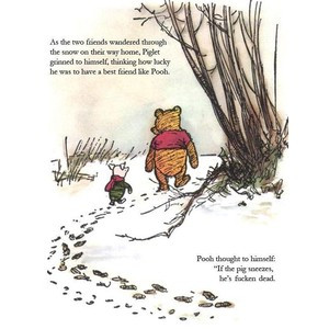 As the two friends wandered through the snow on their way home, Piglet ...