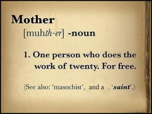 Mother Quote Source.