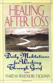 Healing After Loss: Daily Meditations For Working Through Grief ...