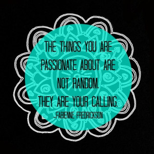 your calling   passion   quote